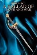 A Ballad of Love and War
