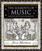 The Elements of Music: Melody, Rhythm, & Harmony