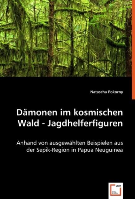 Dämonen im kosmischen Wald - Jagdhelferfiguren ...
