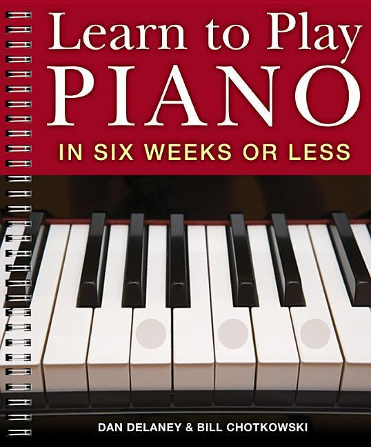 Learn to Play Piano in Six Weeks or Less als Taschenbuch
