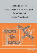 Integriertes Organisch-Chemisches Praktikum (I.O.C.-Praktikum)