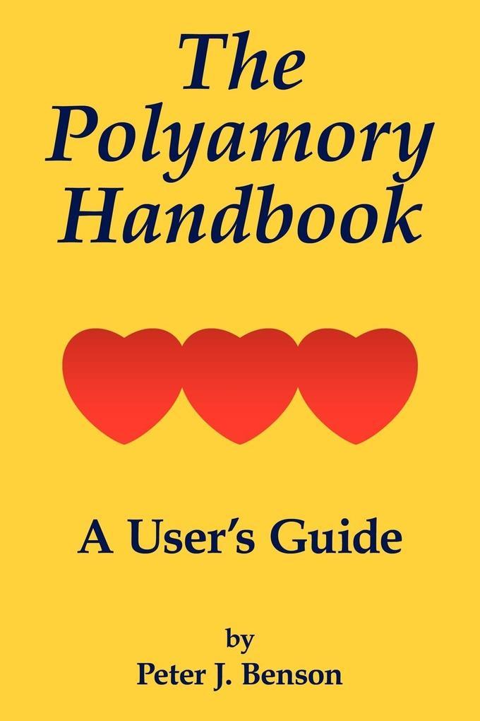 The Polyamory Handbook als Buch von Peter J. Be...