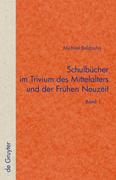 Schulbücher im Trivium des Mittelalters und der Frühen Neuzeit