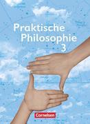 Praktische Philosophie 3. Schülerbuch. Nordrhein-Westfalen
