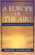 Europe of the Air?: The Airline Industry and European Integration
