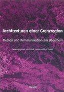 Architexturen einer Grenzregion