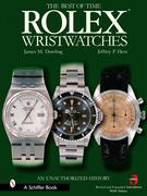 The Best of Time Rolex Wristwatches: An Unauthorized History