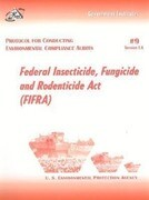 Protocol for Conducting Environmental Compliance Audits: Federal Insecticide, Fungicide and Rodenticide ACT (Fifra)
