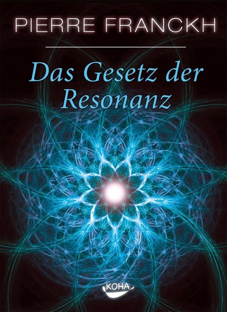 Das Gesetz der Resonanz als Buch von Pierre Fra...