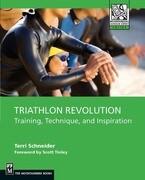 Triathlon Revolution: Training, Technique and Inspiration