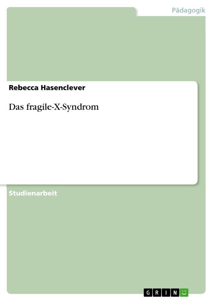 Das fragile-X-Syndrom als Buch von Rebecca Hase...
