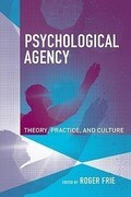 Psychological Agency: Theory, Practice, and Culture