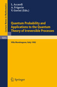 Quantum Probability and Applications to the Quantum Theory of Irreversible Processes