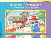 Music for Little Mozarts -- Little Mozarts Go to Hollywood, Bk 3-4: 10 Favorites from TV, Movies and Radio