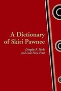 A Dictionary of Skiri Pawnee