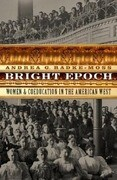 Bright Epoch: Women & Coeducation in the American West