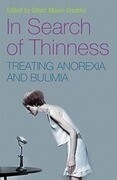 In Search of Thinness: Treating Anorexia and Bulimia: A Multi-Disciplinary Approach