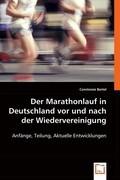 Der Marathonlauf in Deutschland vor und nach der Wiedervereinigung