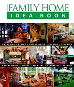 Taunton's Family Home Idea Book: Gathering, Dining, Entertaining, Playing, Relaxing