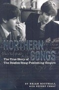Northern Songs: The True Story of the Beatles' Song Publishing Empire