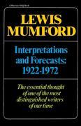 Interpretations & Forecasts 1922-1972: Studies in Literature, History, Biography, Technics, and Contemporary Society