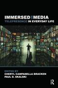 Immersed in Media: Telepresence in Everyday Life