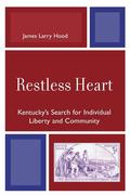 Restless Heart: Kentucky's Search for Individual Liberty and Community
