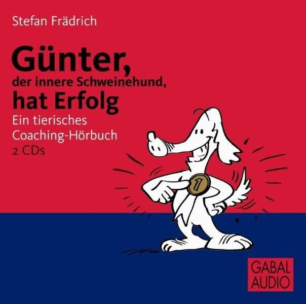 Günter, der innere Schweinehund, hat Erfolg als...