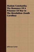 Madam Constantia; The Romance of a Prisoner of War in the Revolution (South Carolina)