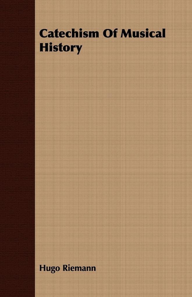 Catechism Of Musical History als Taschenbuch vo...