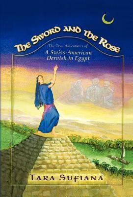 The Sword and the Rose als Buch von Tara Sufiana