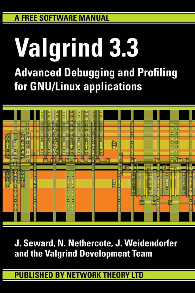 Valgrind 3.3 - Advanced Debugging and Profiling...