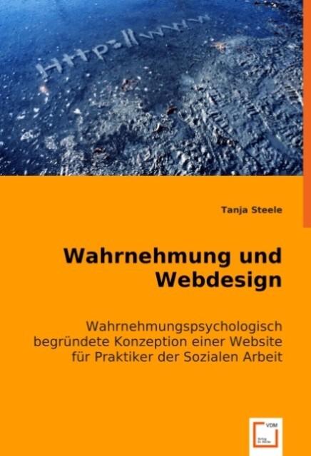 Wahrnehmung und Webdesign als Buch von Tanja St...