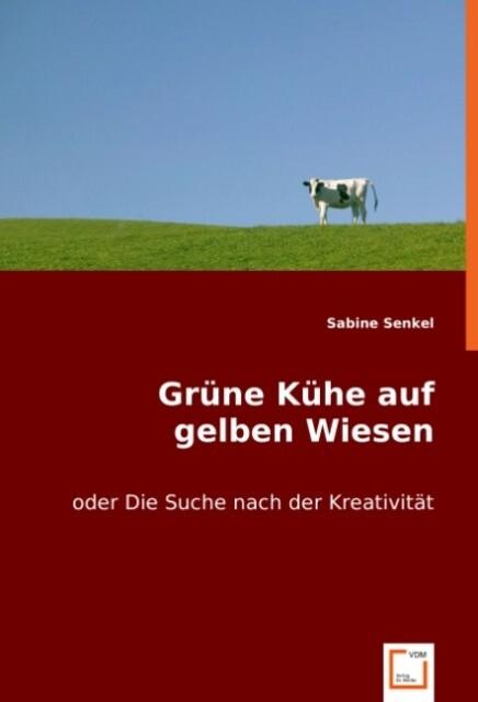 Grüne Kühe auf gelben Wiesen als Buch von Sabin...