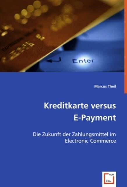 Kreditkarte versus E-Payment als Buch von Marcu...