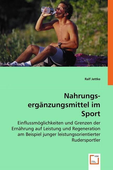 Nahrungs-ergänzungsmittel im Sport als Buch von...