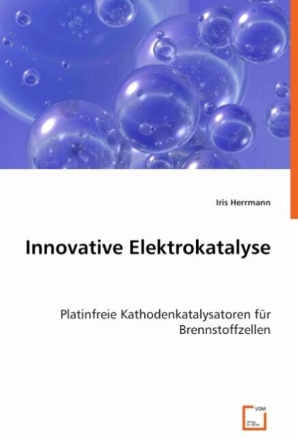 Innovative Elektrokatalyse als Buch von Iris He...