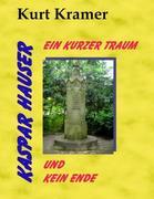 Kaspar Hauser - Ein kurzer Traum und kein Ende