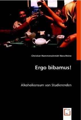 Ergo bibamus! als Buch von Christian Hammerschm...