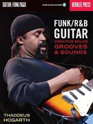 Funk/R&B Guitar: Creative Solos, Grooves & Sounds [With CD]
