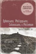 Meditative Commentary Series: Ephesians, Philippians, Colossians, Philemon: Jesus Above All