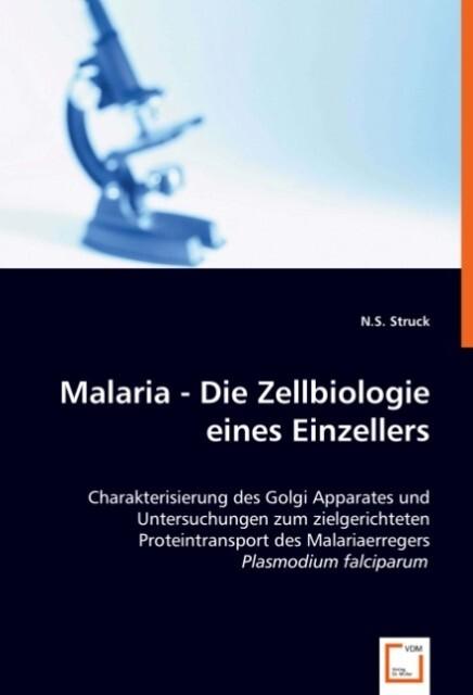 Malaria -Die Zellbiologie eines Einzellers als ...