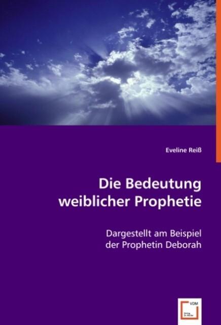 Die Bedeutung weiblicher Prophetie als Buch