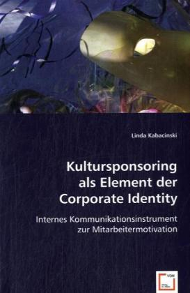 Kultursponsoring als Element der Corporate Iden...