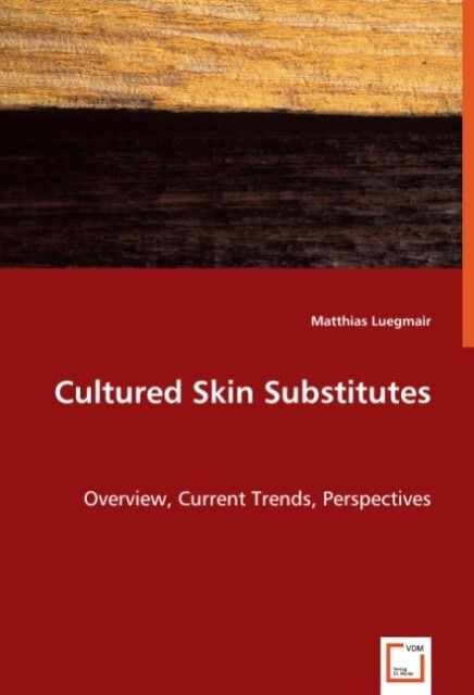 Cultured Skin Substitutes als Buch von Matthias...