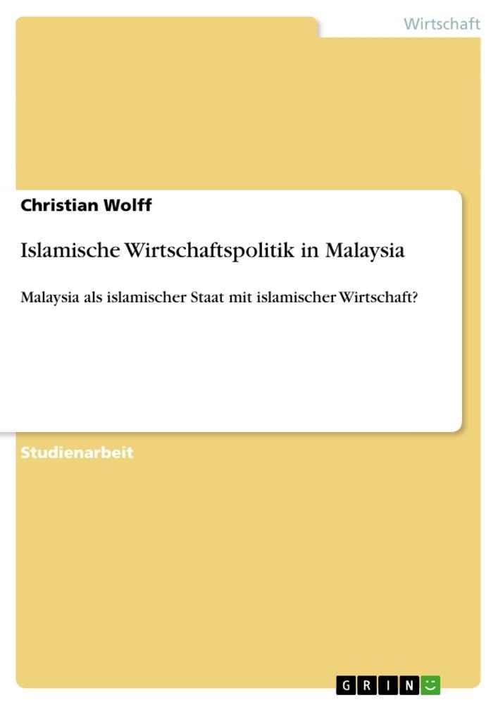 Islamische Wirtschaftspolitik in Malaysia als B...