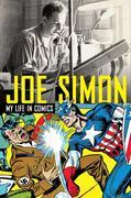 Joe Simon: My Life in Comics