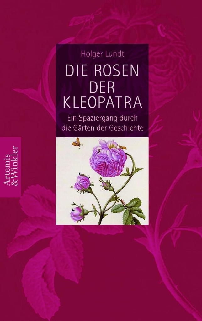 Die Rosen der Kleopatra als Buch von Holger Lundt
