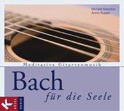 Bach für die Seele