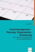 Eventmanagement - Planung, Organisation, Umsetzung